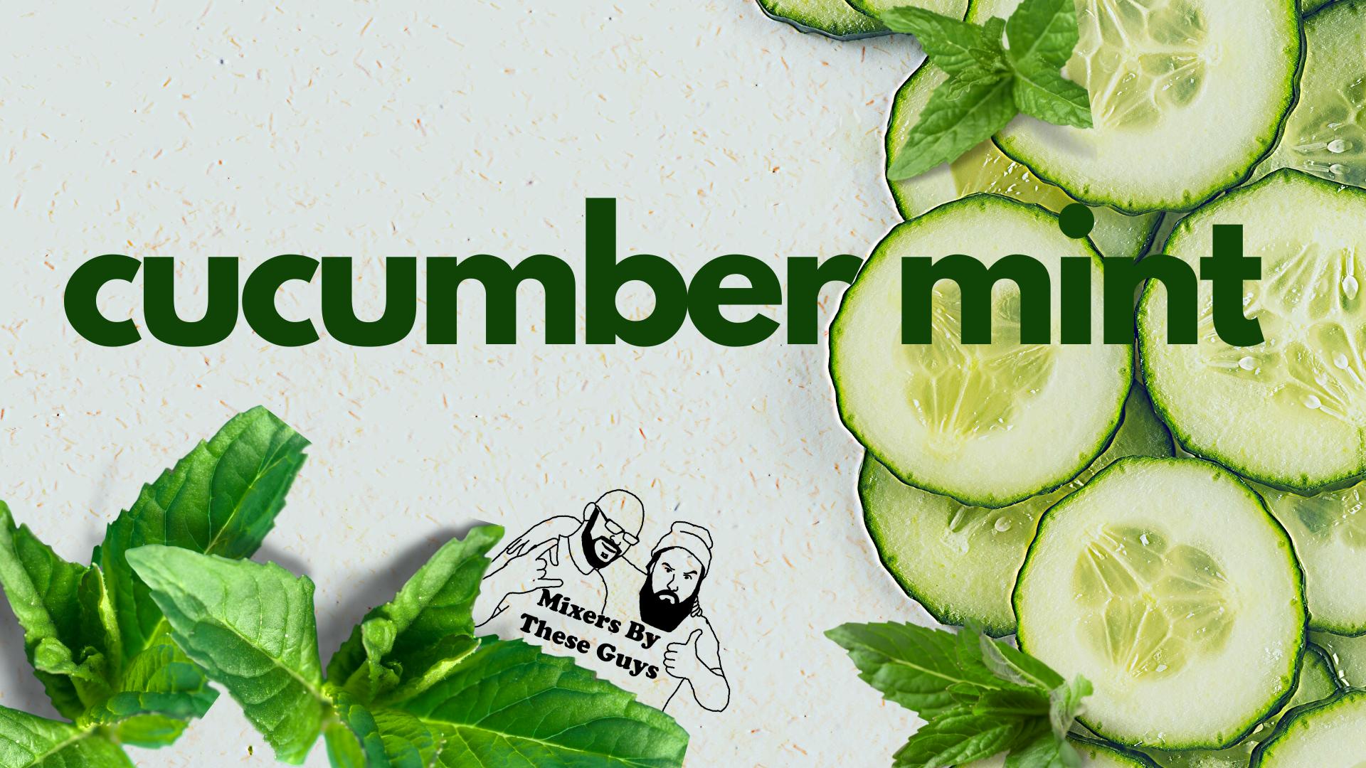 MBTG_Cucumber_Mint_Wide